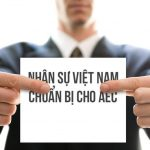 Người lao động cần chuẩn bị gì khi Việt Nam gia nhập AEC ( Cộng đồng kinh tế Asean) vào ngày 31/12/2015
