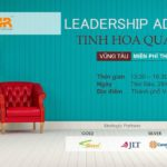 29/6/2018 – Tinh hoa Lãnh đạo (Leadership Advance)